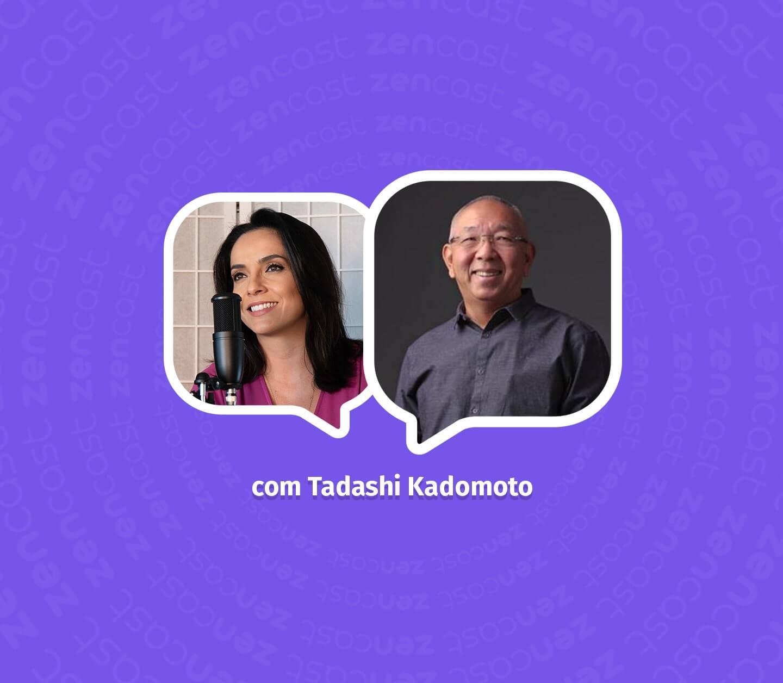 Espiritualidade E Autoconhecimento Com Tadashi Kadomoto Zenklub