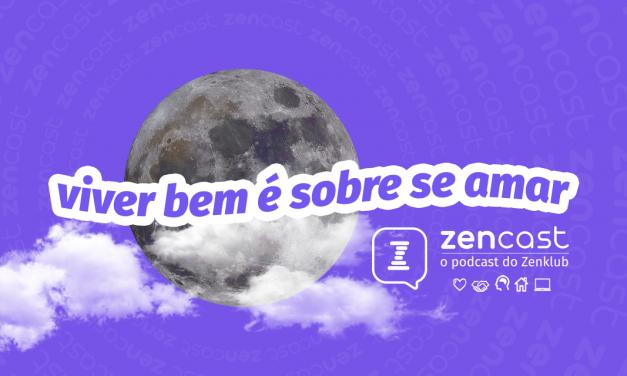 Zencast: a importância do amor-próprio por Pamela Magalhães